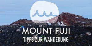 5 Tipps zur Mount Fuji Wanderung